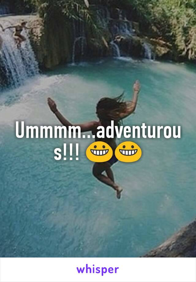 Ummmm...adventurous!!! 😀😀