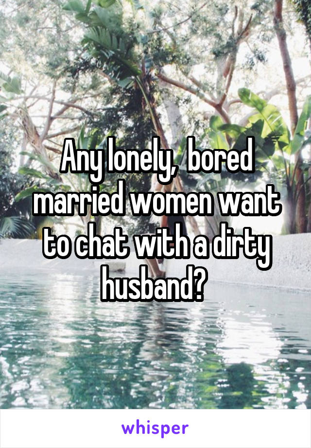 Married and lonely chat