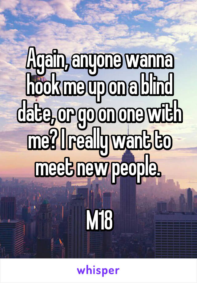 Anyone wanna hook up with me
