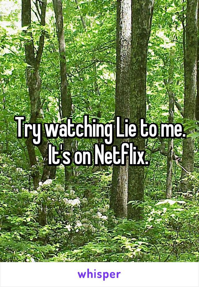 Try watching Lie to me. It's on Netflix.