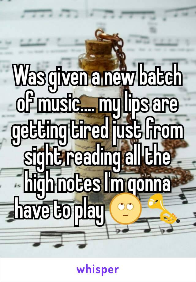 Was given a new batch of music.... my lips are getting tired just from sight reading all the high notes I'm gonna have to play 🙄 🎺