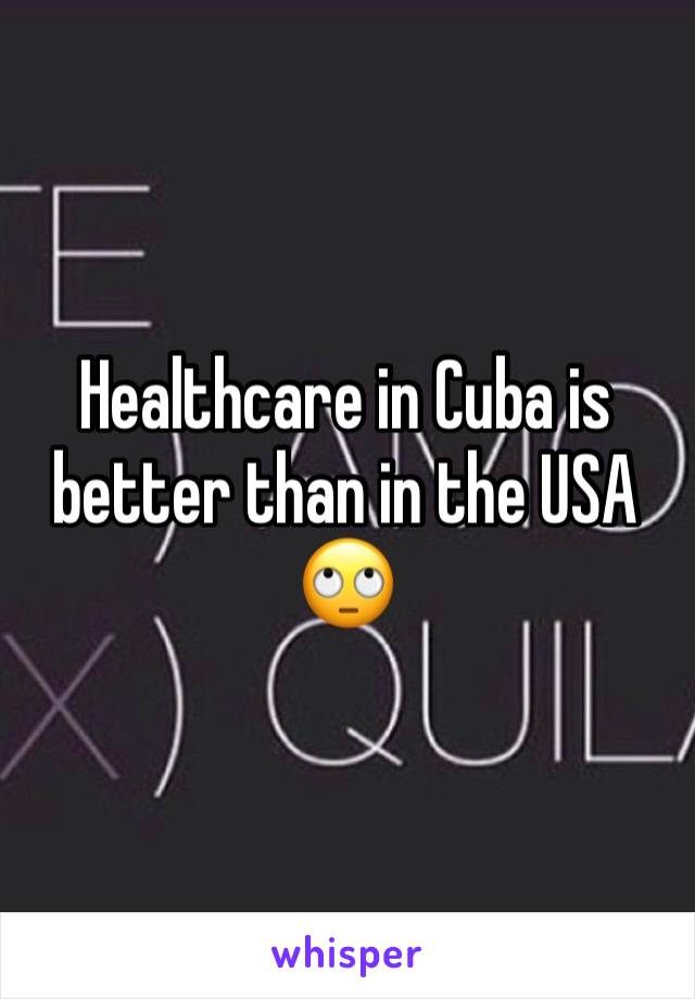 Healthcare in Cuba is better than in the USA 🙄