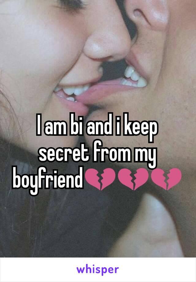 I am bi and i keep secret from my boyfriend💔💔💔