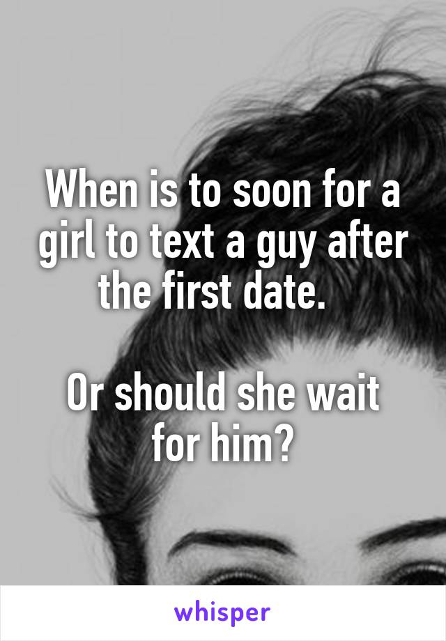 how long after a first date should a guy text