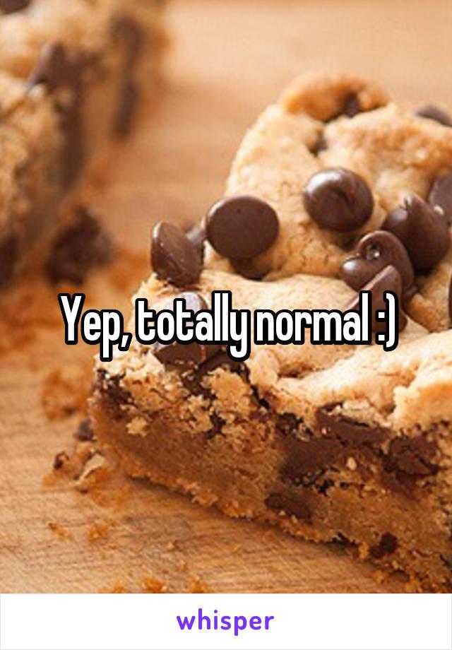 Yep, totally normal :)