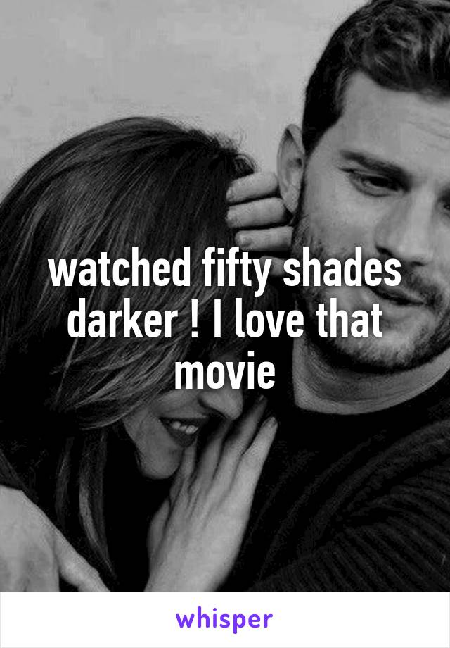 watched fifty shades darker ! I love that movie
