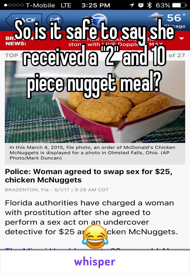 "So is it safe to say she received a ""2"" and 10 piece nugget meal?       😂"