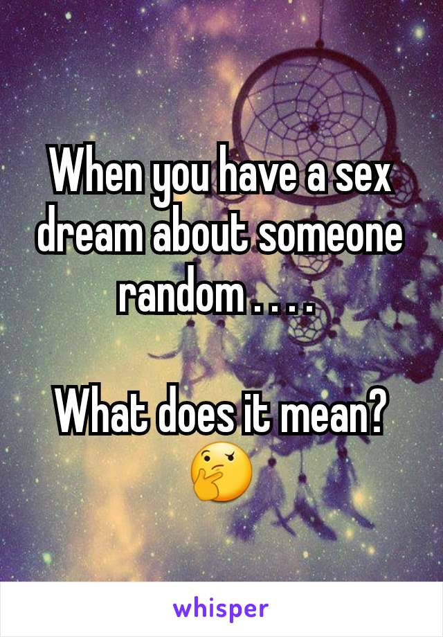 What does it mean to dream about someone sexually
