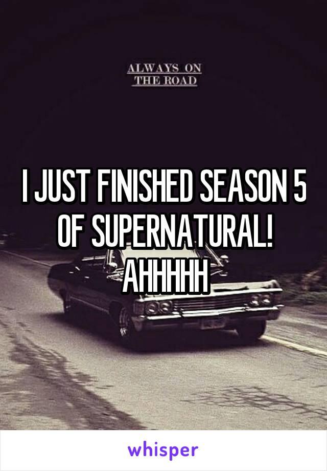 I JUST FINISHED SEASON 5 OF SUPERNATURAL! AHHHHH