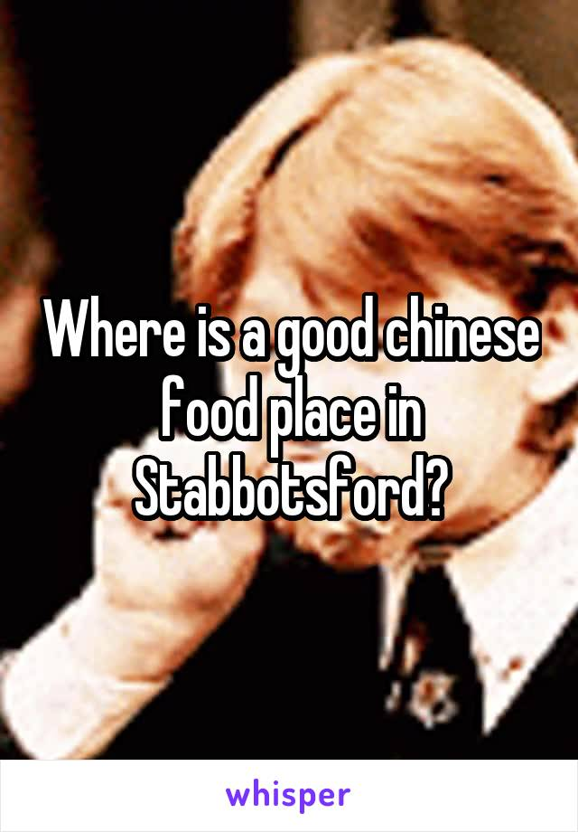 Where is a good chinese food place in Stabbotsford?