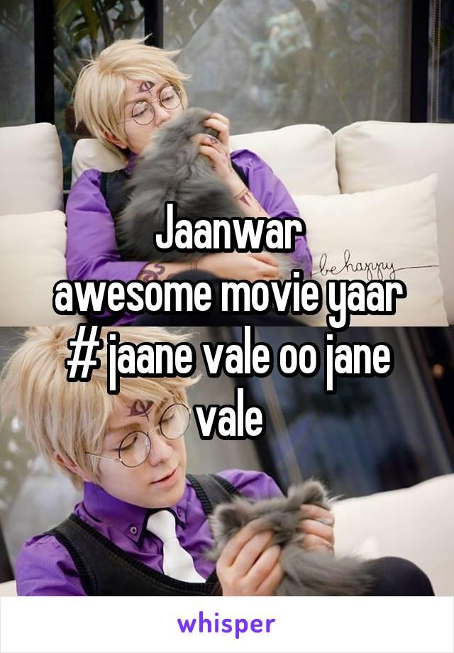 Jaanwar awesome movie yaar # jaane vale oo jane vale