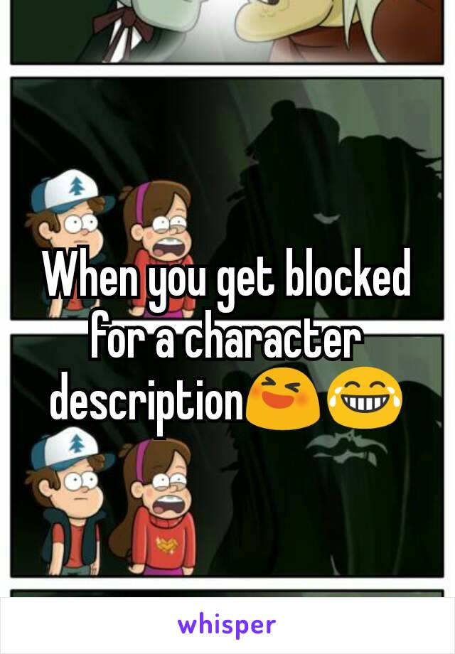When you get blocked for a character description😆😂