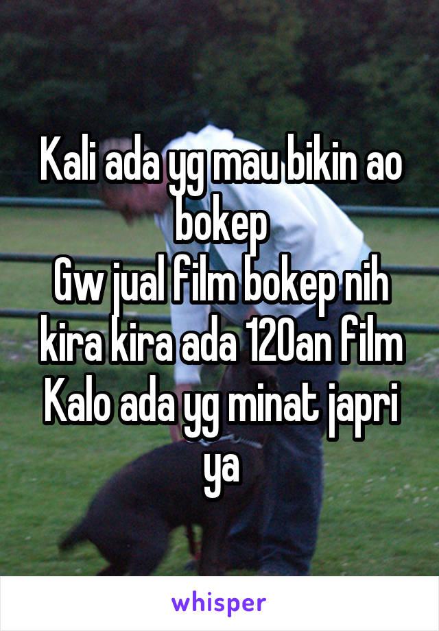 Kali ada yg mau bikin ao bokep Gw jual film bokep nih kira kira ada 120an film Kalo ada yg minat japri ya