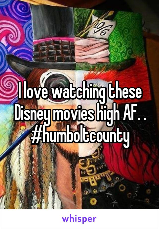 I love watching these Disney movies high AF. . #humboltcounty