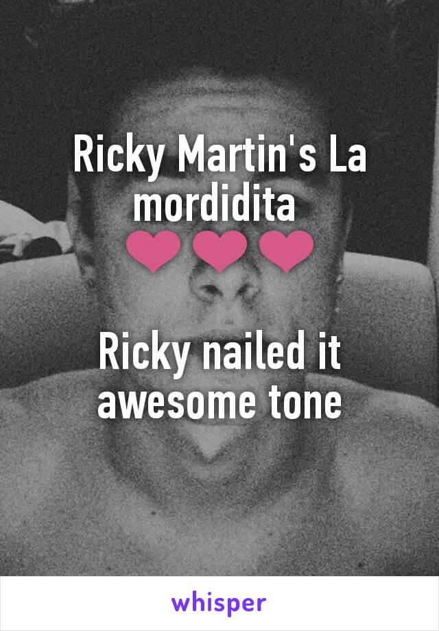 Ricky Martin's La mordidita  ❤❤❤  Ricky nailed it awesome tone