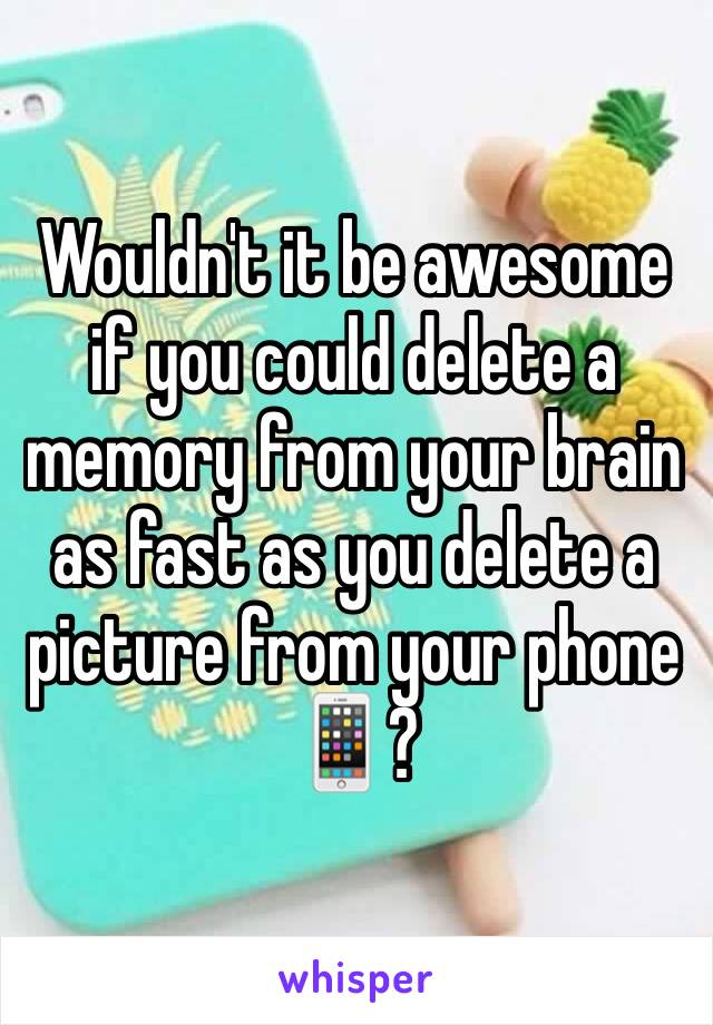 Wouldn't it be awesome if you could delete a memory from your brain as fast as you delete a picture from your phone 📱?