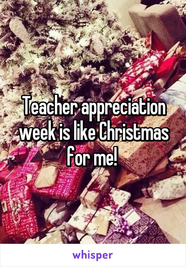 Teacher appreciation week is like Christmas for me!