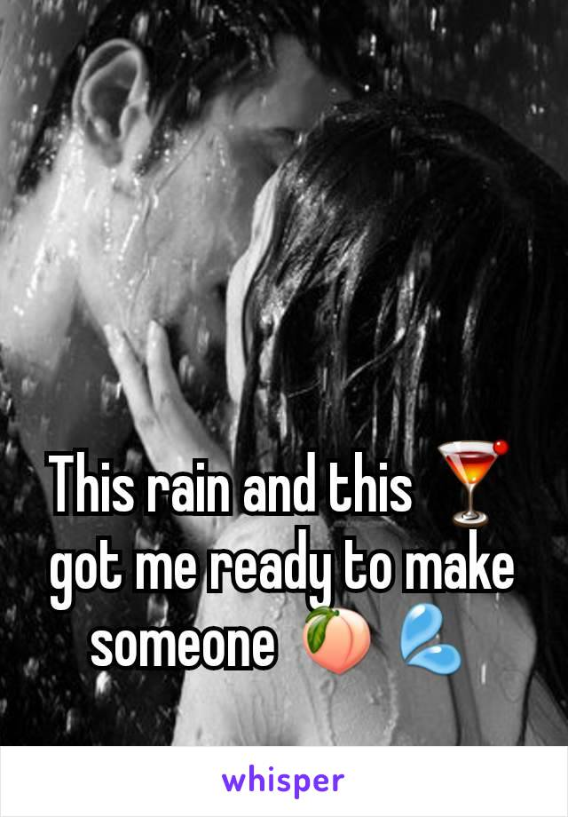 This rain and this 🍸 got me ready to make someone 🍑💦
