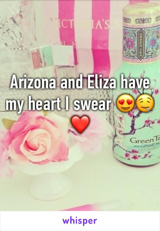 Arizona and Eliza have my heart I swear 😍🤤❤️