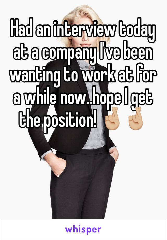 Had an interview today at a company I've been wanting to work at for a while now..hope I get the position! 🤞🏼🤞🏼