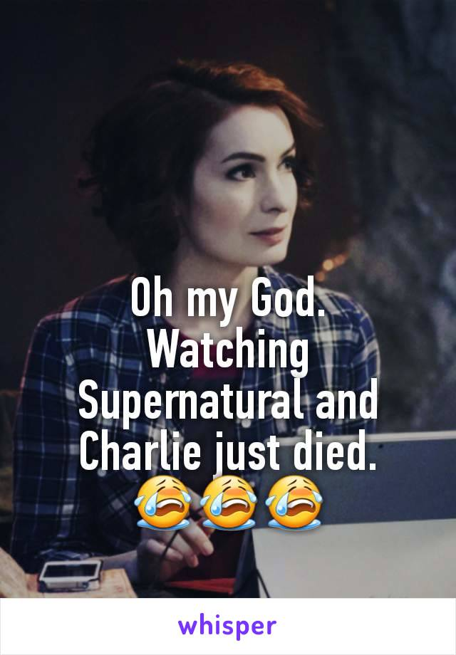 Oh my God. Watching Supernatural and Charlie just died. 😭😭😭
