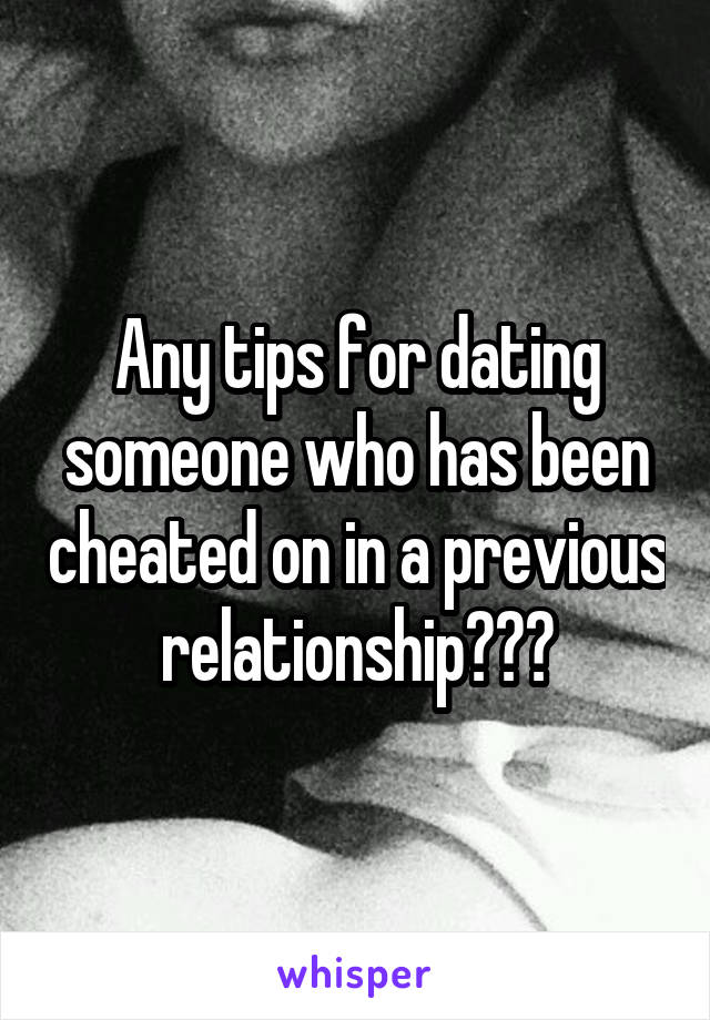 Dating someone who has been cheated on