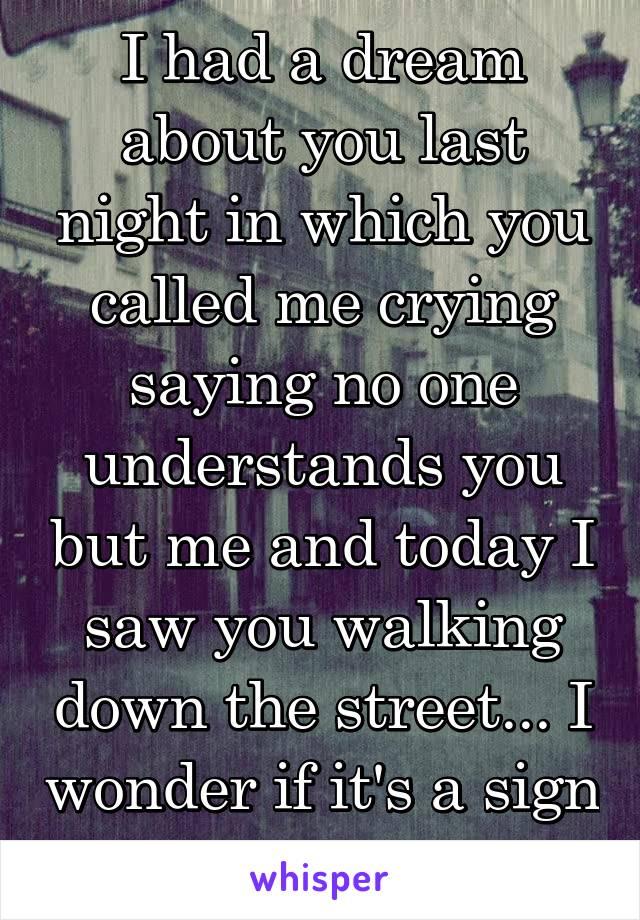 Saw you walking down the street