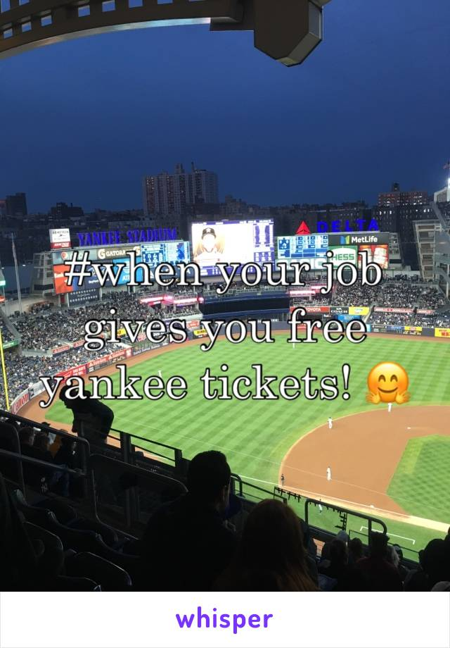 #when your job gives you free yankee tickets! 🤗