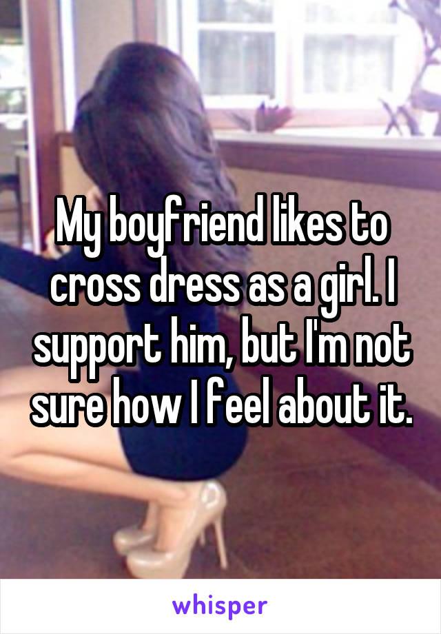 My boyfriend likes to crossdress