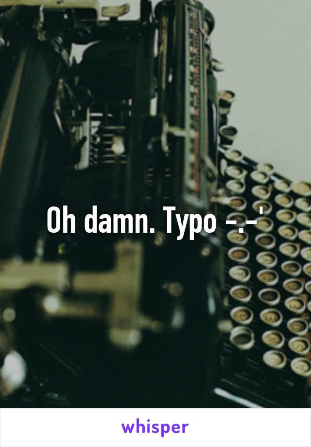 Oh damn. Typo -.-'