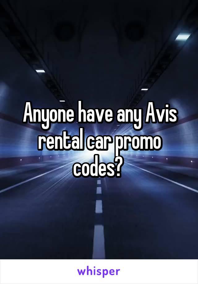 Anyone have any Avis rental car promo codes?