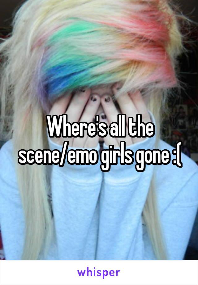 Where's all the scene/emo girls gone :(