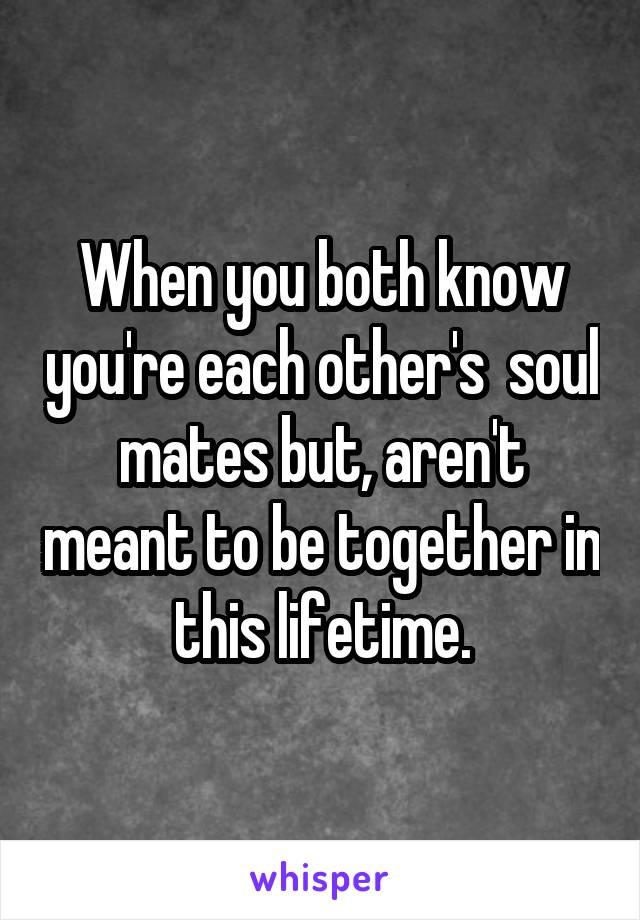 are soul mates meant to be together