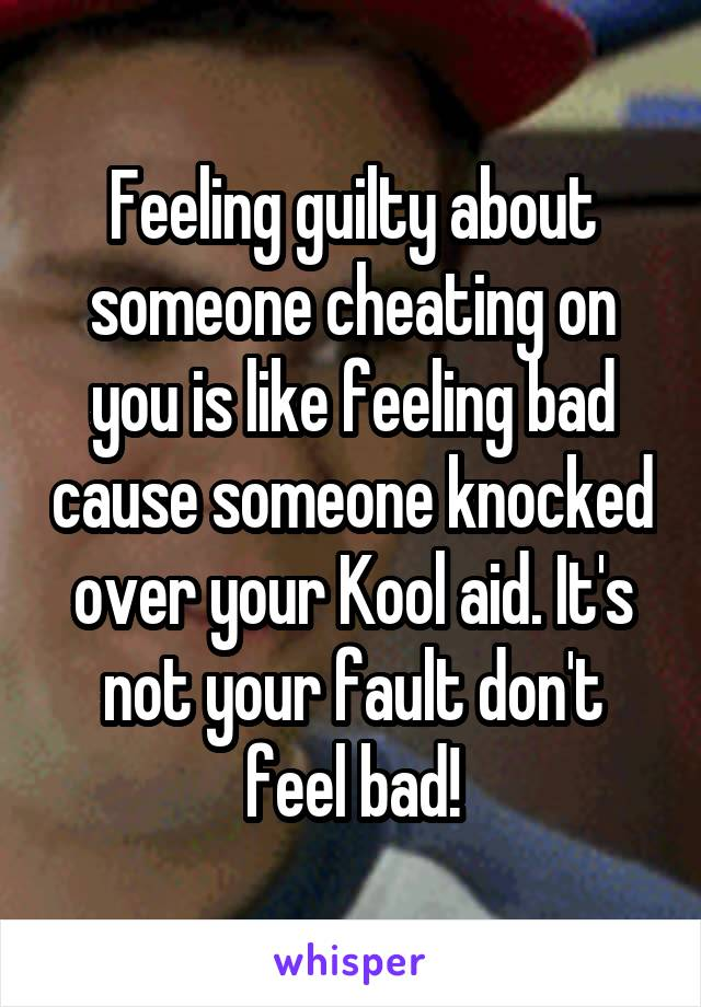 when you feel guilty for cheating