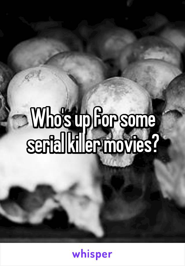 Who's up for some serial killer movies?