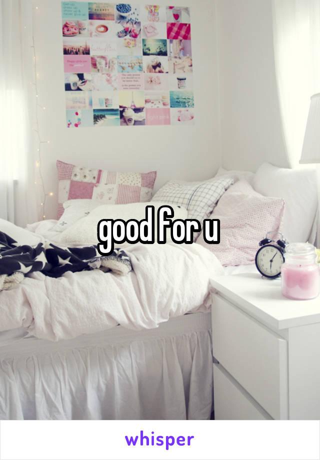 good for u