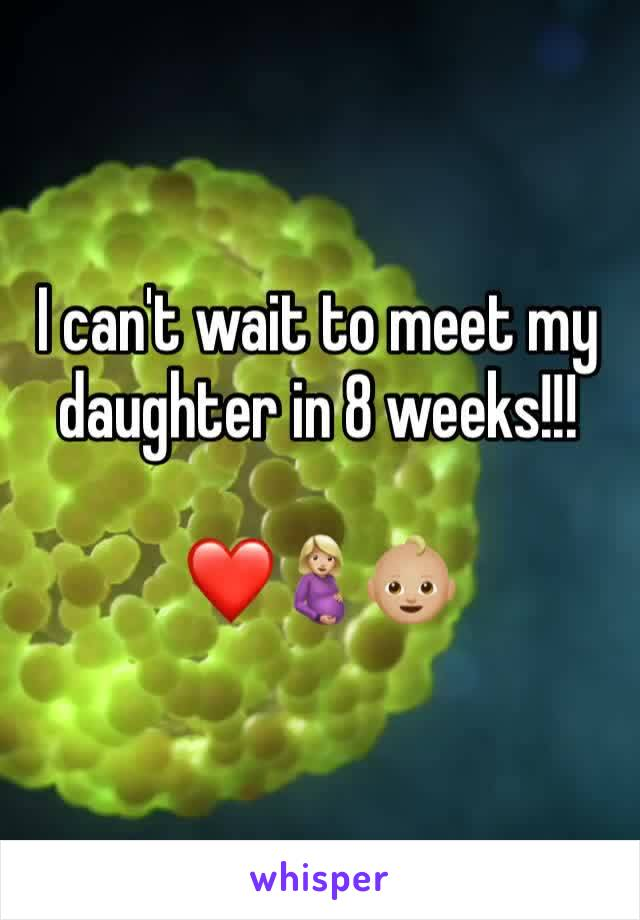 I can't wait to meet my daughter in 8 weeks!!!   ❤️🤰🏼👶🏼