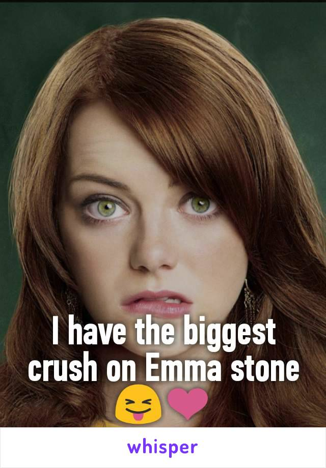 I have the biggest crush on Emma stone 😝❤