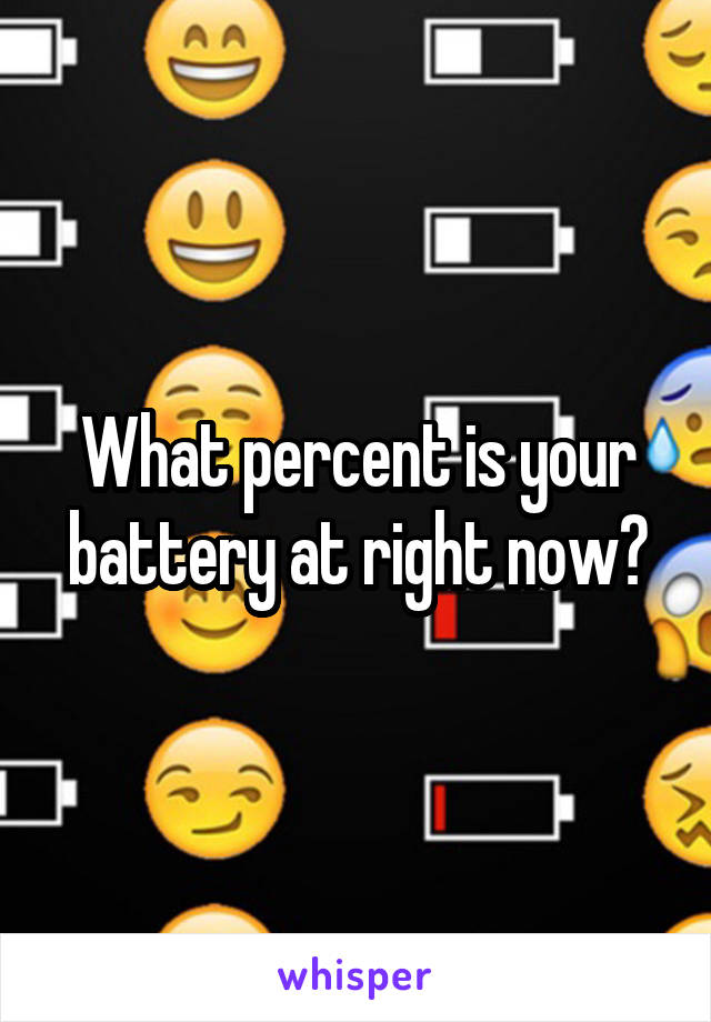 What percent is your battery at right now?