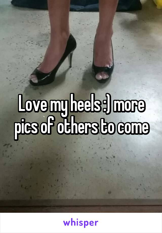 Love my heels :) more pics of others to come