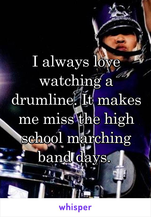 I always love watching a drumline. It makes me miss the high school marching band days.