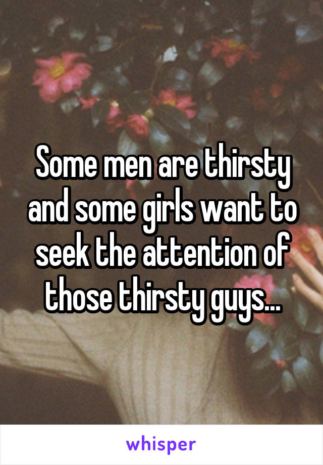 Girls want attention