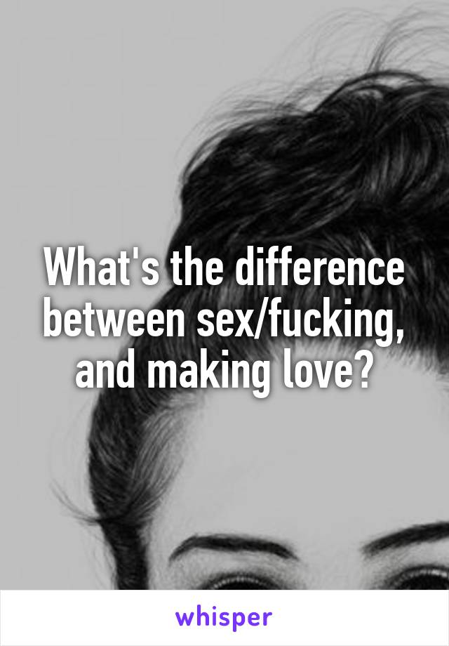 what is the difference between fucking and making love