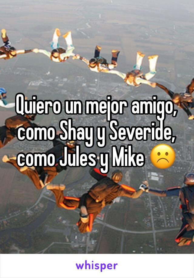 Quiero un mejor amigo, como Shay y Severide, como Jules y Mike ☹️
