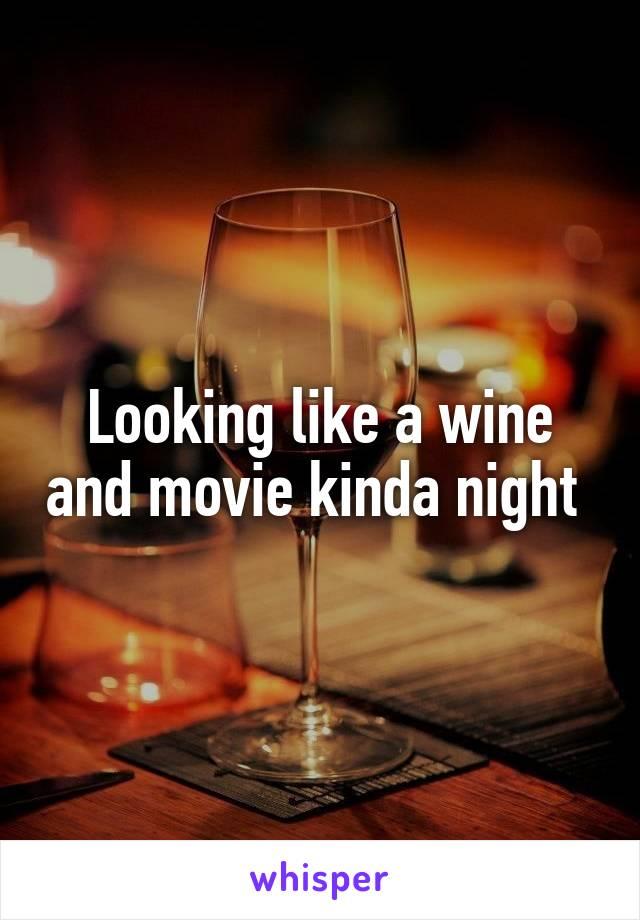 Looking like a wine and movie kinda night