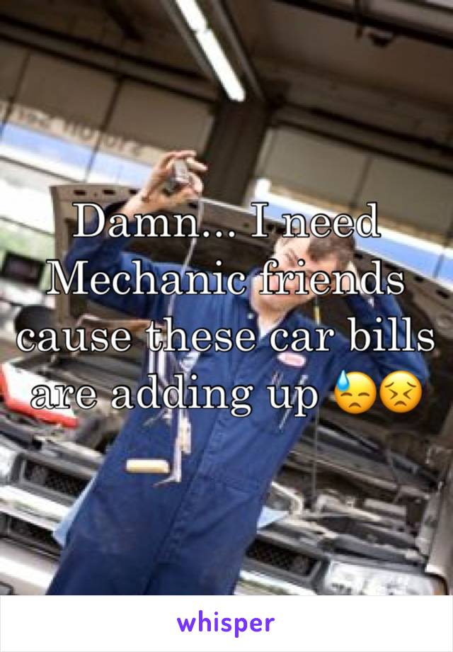 Damn... I need Mechanic friends cause these car bills are adding up 😓😣