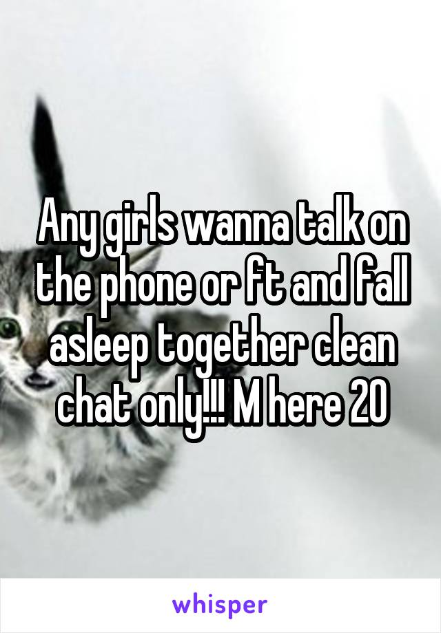 Phone chat with girl s who wanna