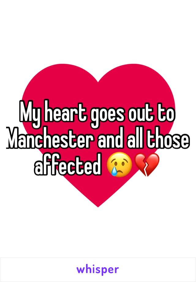 My heart goes out to Manchester and all those affected 😢💔