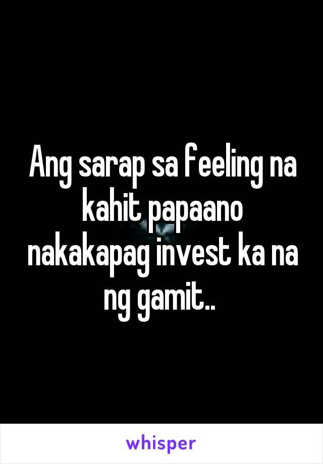 Ang sarap sa feeling na kahit papaano nakakapag invest ka na ng gamit..