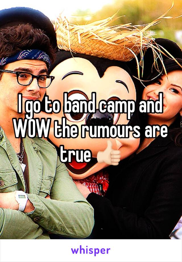 I go to band camp and WOW the rumours are true 👍🏻